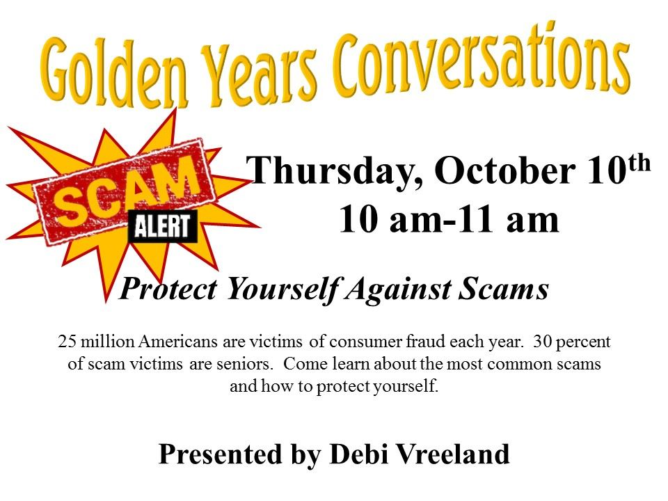 Image of October Golden Years Coversation Protect Yourself Against Scams Flyer